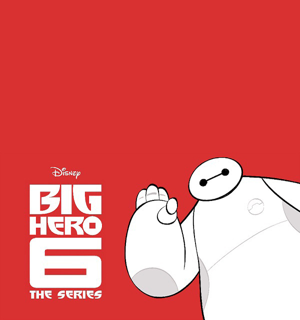DISNEY'S ANIMATED HIT 'BIG HERO 6' MAKES A RETURN, THIS TIME TO TELEVISION