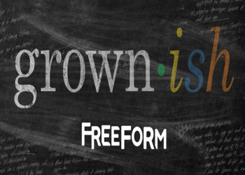 FREEFORM'S 'GROWN-ISH' RELEASES TEASER OPENING CREDITS TRAILER