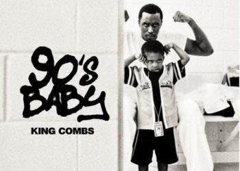 "KING COMBS DROPS FIRST MIXTAPE, ""90'S BABY"""