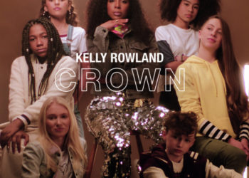 KELLY ROWLAND RELEASES 'CROWN' VIDEO TO ENCOURAGE GIRLS TO LOVE THEIR HAIR