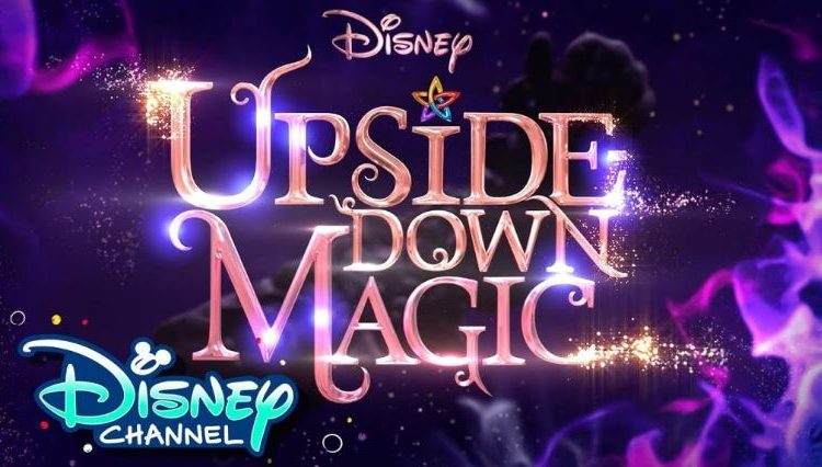 DISNEY CHANNEL DROPS TRAILER FOR NEW SHOW UPSIDE-DOWN MAGIC